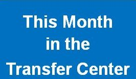 This Month in the Transfer Center